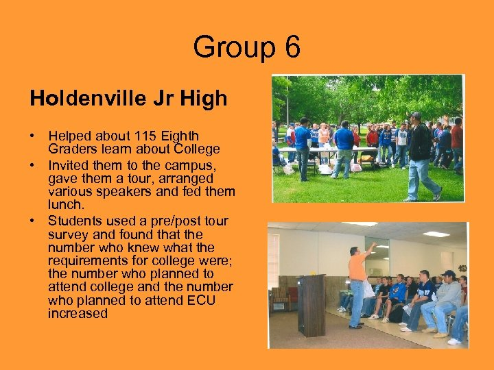 Group 6 Holdenville Jr High • Helped about 115 Eighth Graders learn about College