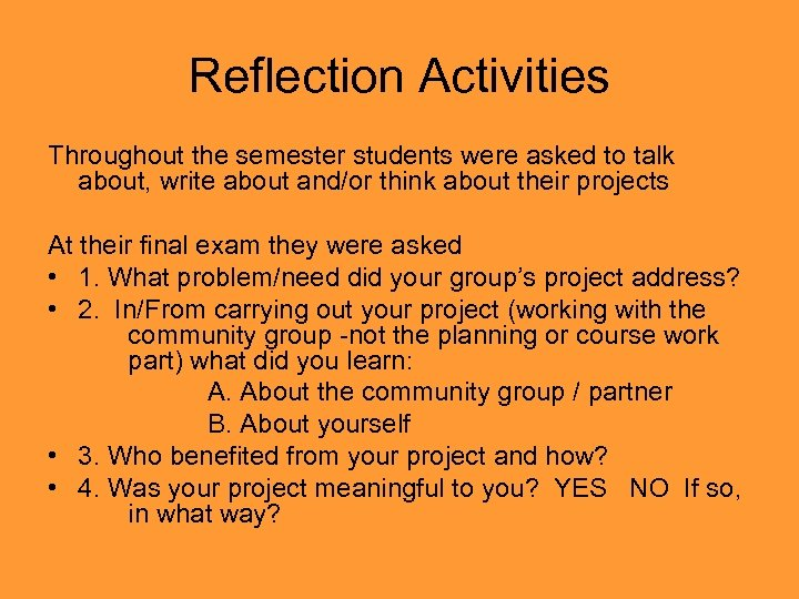 Reflection Activities Throughout the semester students were asked to talk about, write about and/or