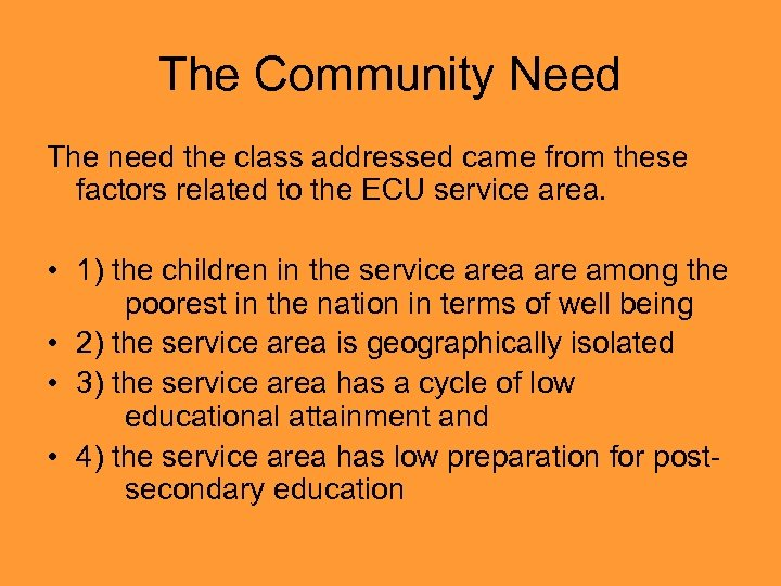 The Community Need The need the class addressed came from these factors related to