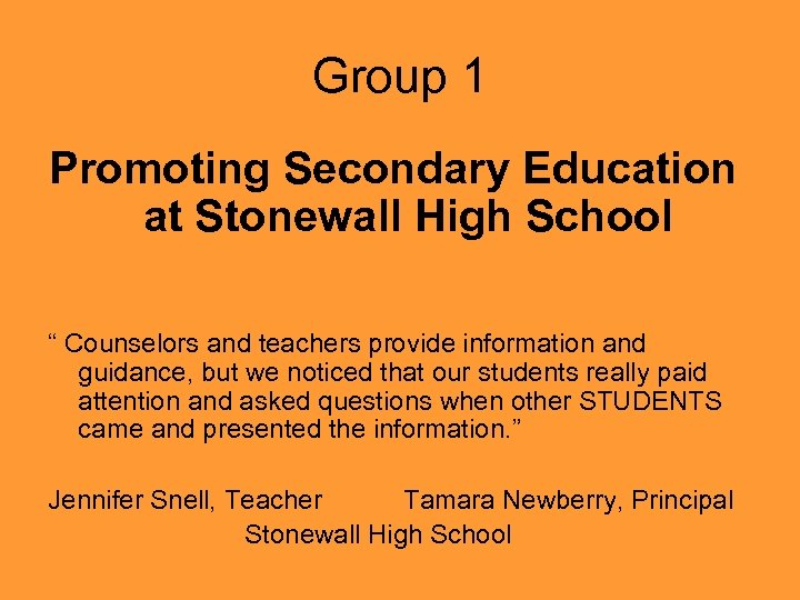 "Group 1 Promoting Secondary Education at Stonewall High School "" Counselors and teachers provide"