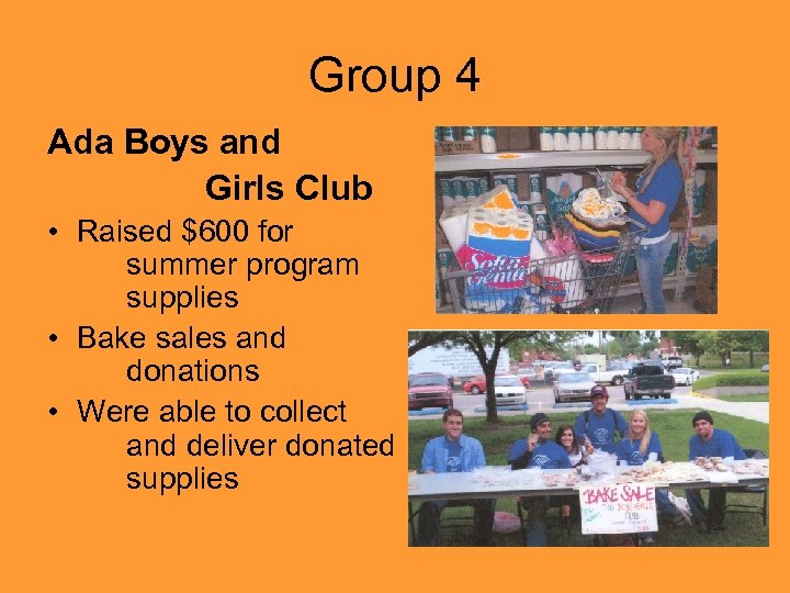 Group 4 Ada Boys and Girls Club • Raised $600 for summer program supplies