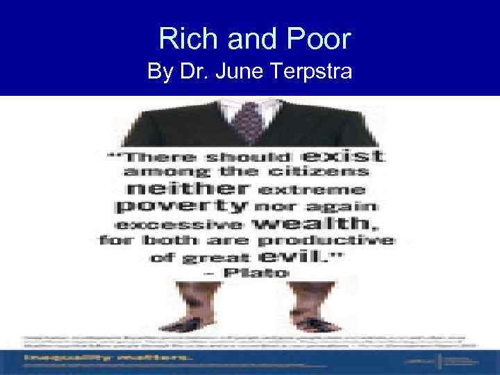 Rich and Poor By Dr. June Terpstra