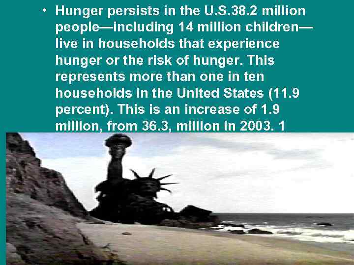 • Hunger persists in the U. S. 38. 2 million people—including 14 million