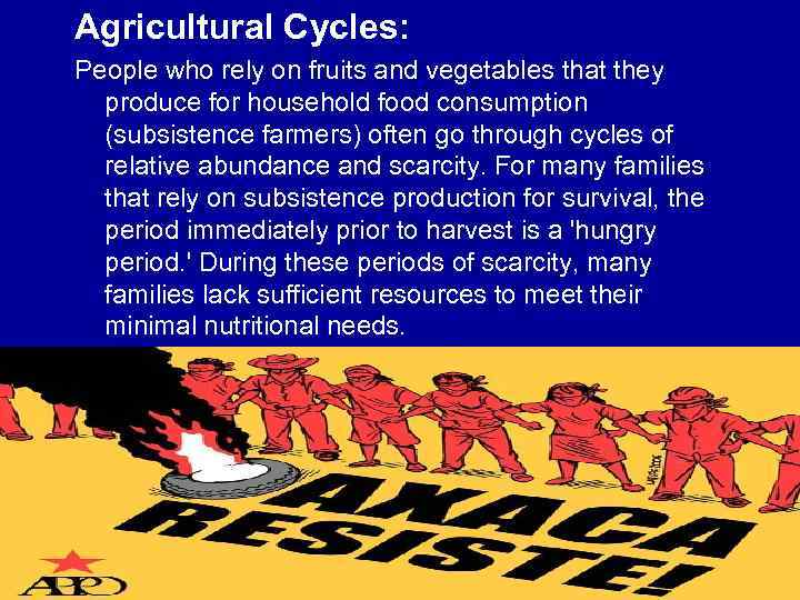 Agricultural Cycles: People who rely on fruits and vegetables that they produce for household