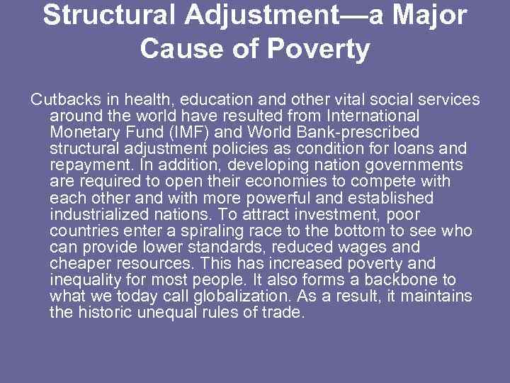 Structural Adjustment—a Major Cause of Poverty Cutbacks in health, education and other vital social