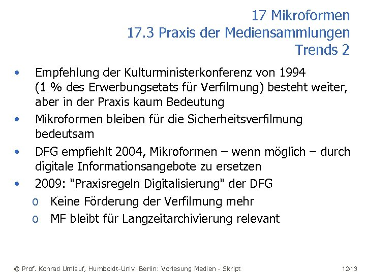 17 Mikroformen 17. 3 Praxis der Mediensammlungen Trends 2 • • Empfehlung der Kulturministerkonferenz