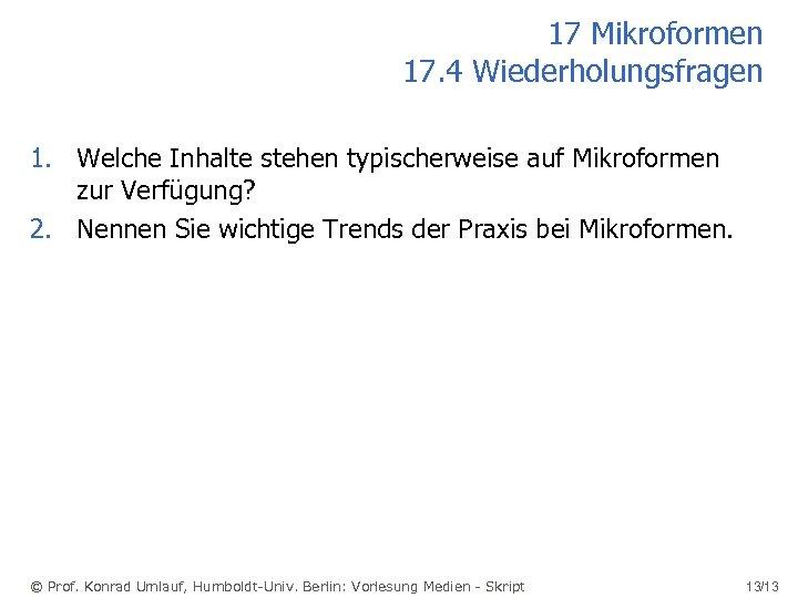 17 Mikroformen 17. 4 Wiederholungsfragen 1. Welche Inhalte stehen typischerweise auf Mikroformen zur Verfügung?