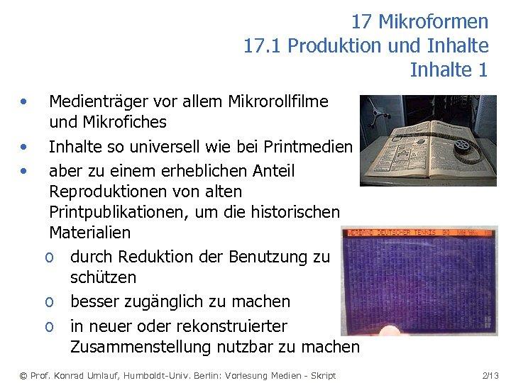 17 Mikroformen 17. 1 Produktion und Inhalte 1 • • • Medienträger vor allem