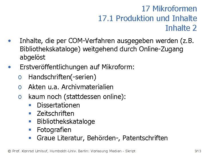 17 Mikroformen 17. 1 Produktion und Inhalte 2 • • Inhalte, die per COM-Verfahren