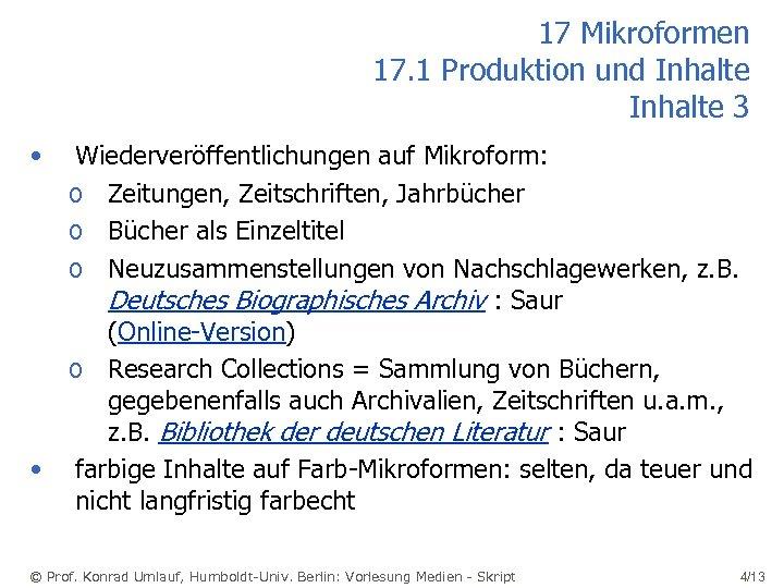 17 Mikroformen 17. 1 Produktion und Inhalte 3 • • Wiederveröffentlichungen auf Mikroform: o