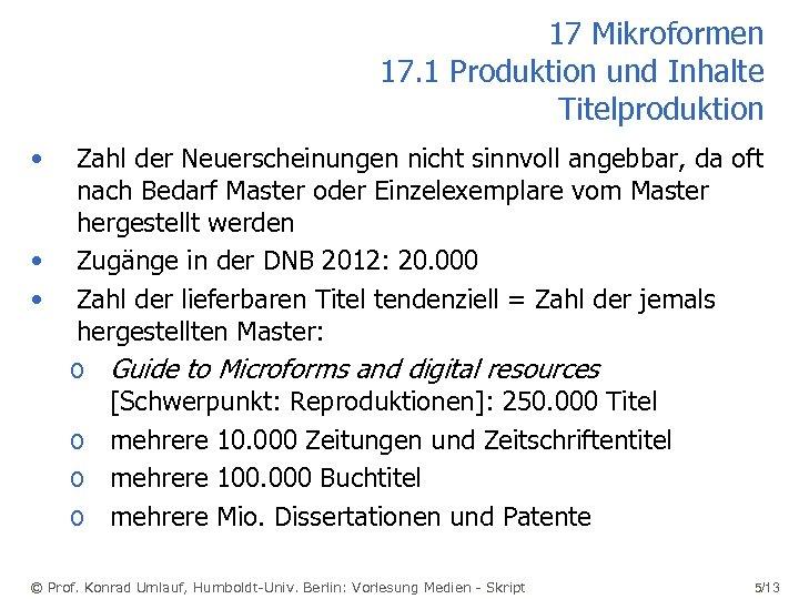 17 Mikroformen 17. 1 Produktion und Inhalte Titelproduktion • • • Zahl der Neuerscheinungen