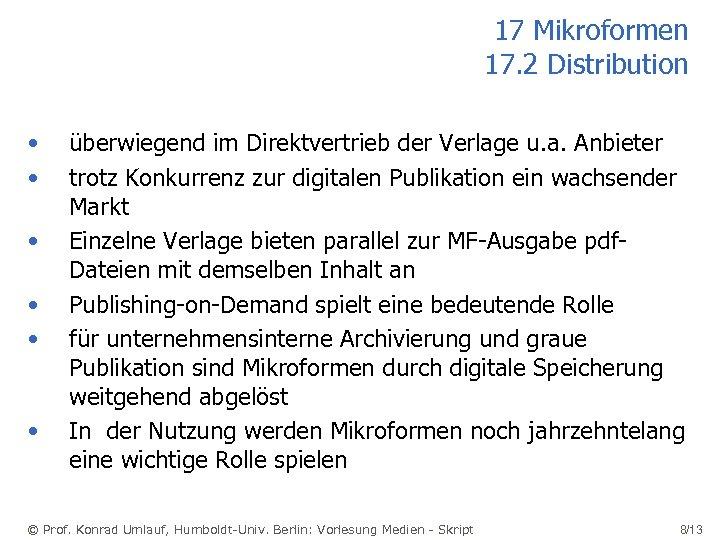 17 Mikroformen 17. 2 Distribution • • • überwiegend im Direktvertrieb der Verlage u.
