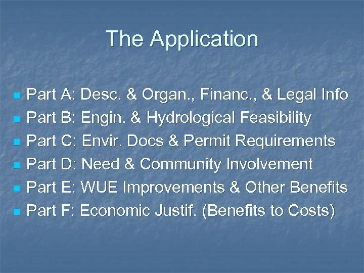 The Application n n n Part A: Desc. & Organ. , Financ. , &