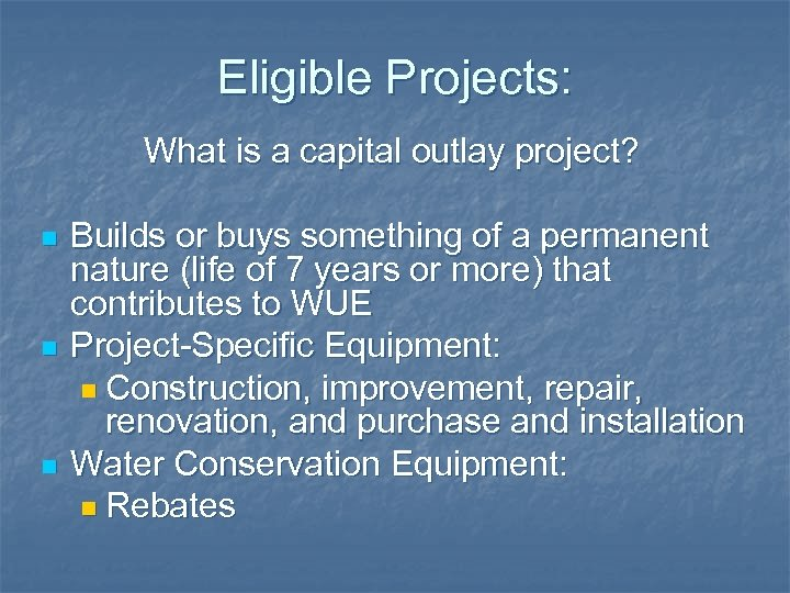 Eligible Projects: What is a capital outlay project? n n n Builds or buys