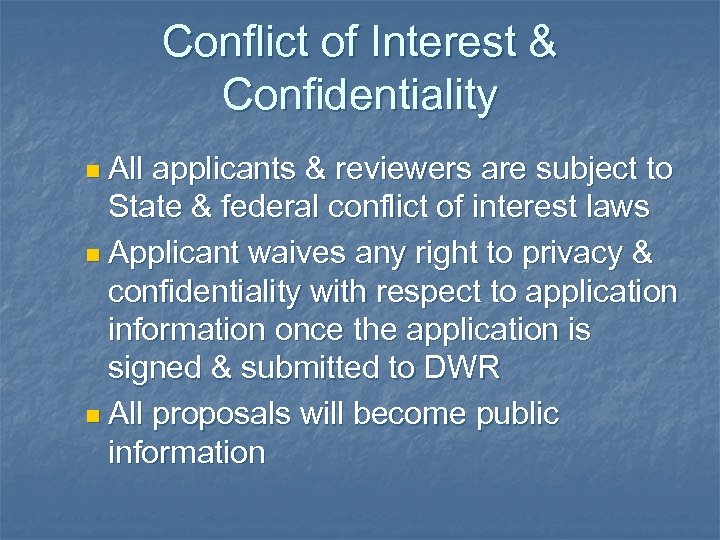 Conflict of Interest & Confidentiality n All applicants & reviewers are subject to State
