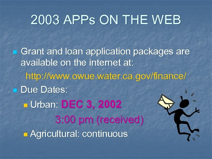 2003 APPs ON THE WEB n n Grant and loan application packages are available