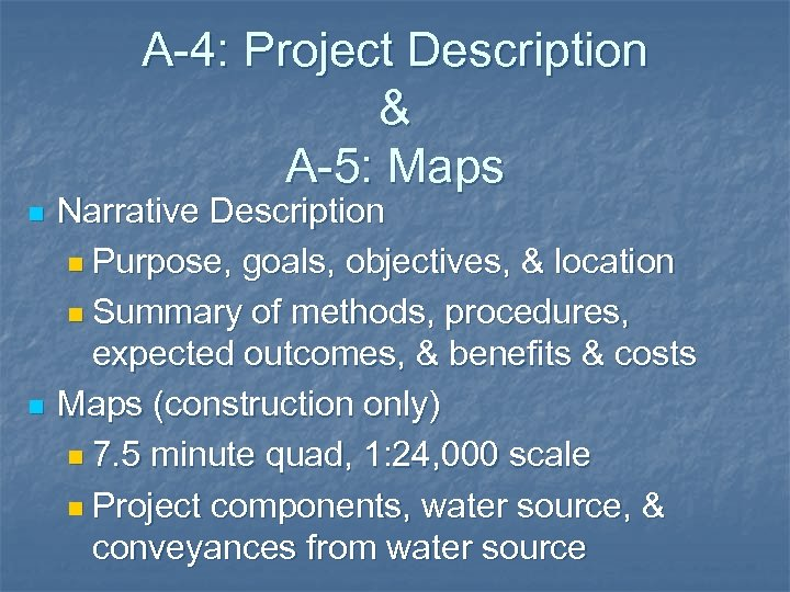 A-4: Project Description & A-5: Maps n n Narrative Description n Purpose, goals, objectives,