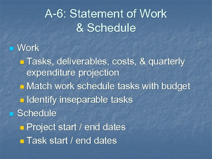 A-6: Statement of Work & Schedule n n Work n Tasks, deliverables, costs, &