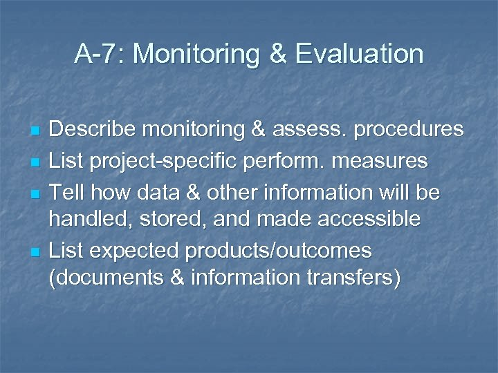A-7: Monitoring & Evaluation n n Describe monitoring & assess. procedures List project-specific perform.