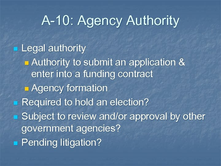 A-10: Agency Authority n n Legal authority n Authority to submit an application &