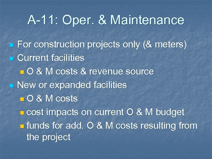 A-11: Oper. & Maintenance n n n For construction projects only (& meters) Current