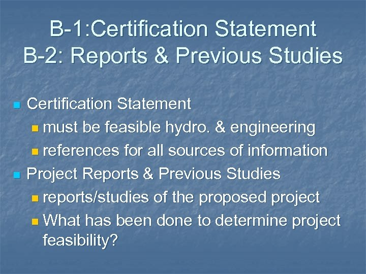 B-1: Certification Statement B-2: Reports & Previous Studies n n Certification Statement n must