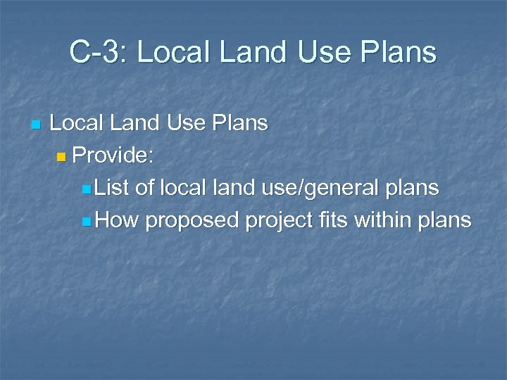 C-3: Local Land Use Plans n Provide: n List of local land use/general plans