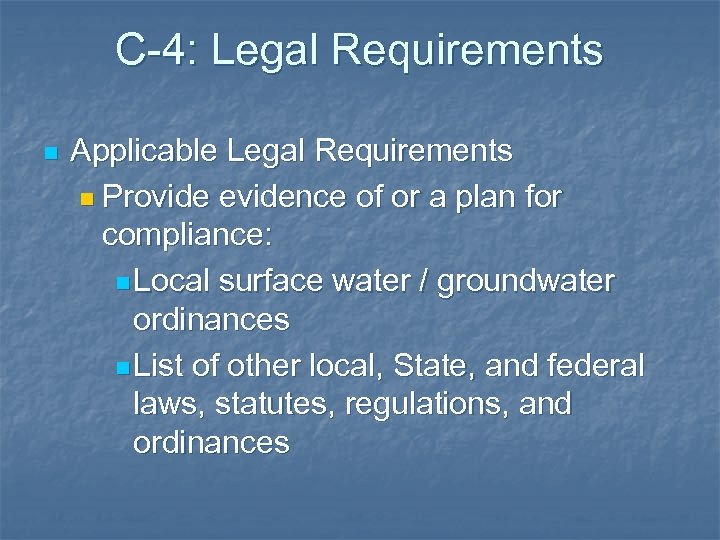 C-4: Legal Requirements n Applicable Legal Requirements n Provide evidence of or a plan