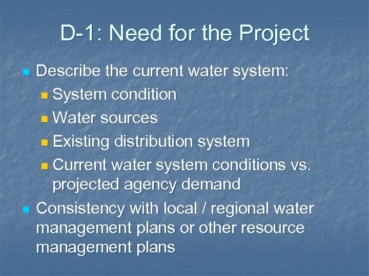 D-1: Need for the Project n n Describe the current water system: n System