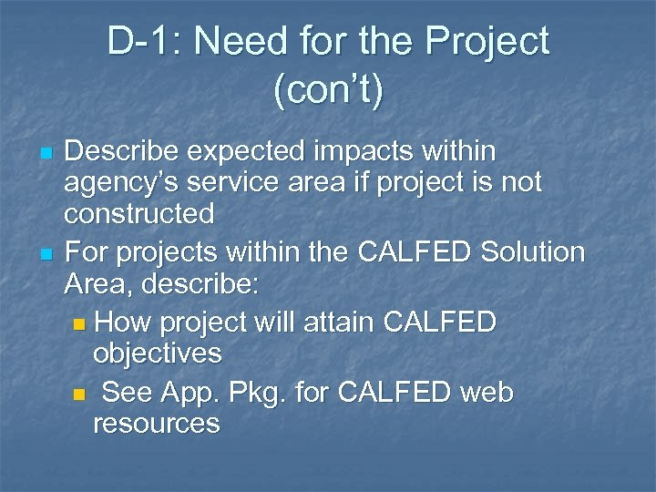 D-1: Need for the Project (con't) n n Describe expected impacts within agency's service