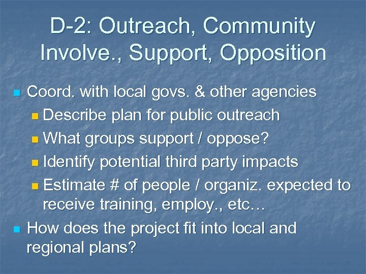 D-2: Outreach, Community Involve. , Support, Opposition n n Coord. with local govs. &