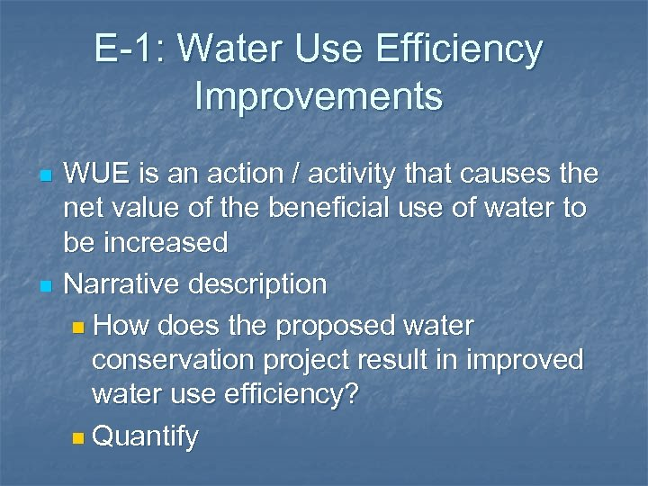 E-1: Water Use Efficiency Improvements n n WUE is an action / activity that