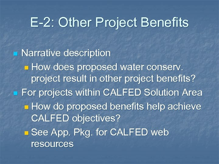 E-2: Other Project Benefits n n Narrative description n How does proposed water conserv.