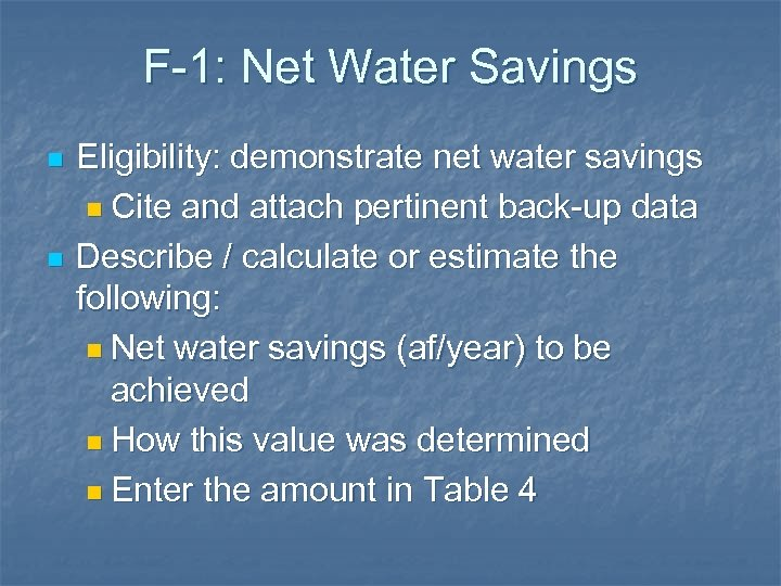 F-1: Net Water Savings n n Eligibility: demonstrate net water savings n Cite and