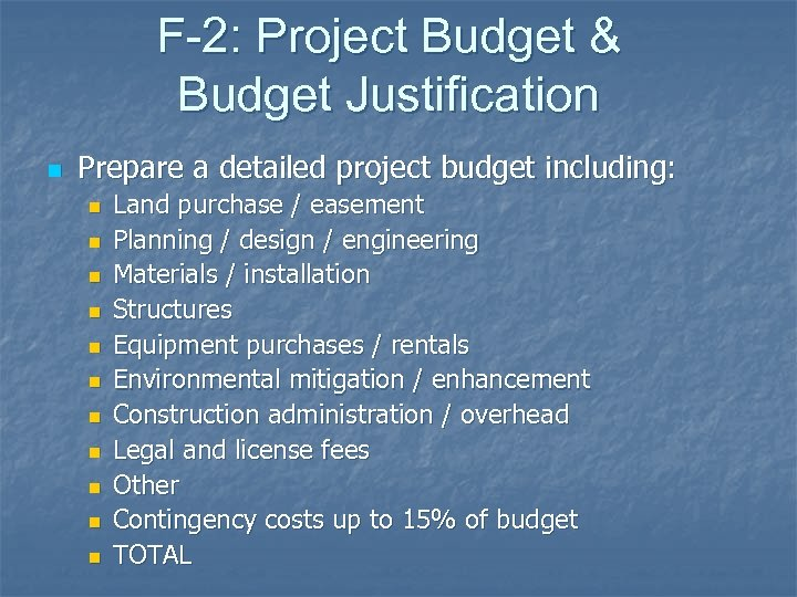 F-2: Project Budget & Budget Justification n Prepare a detailed project budget including: n