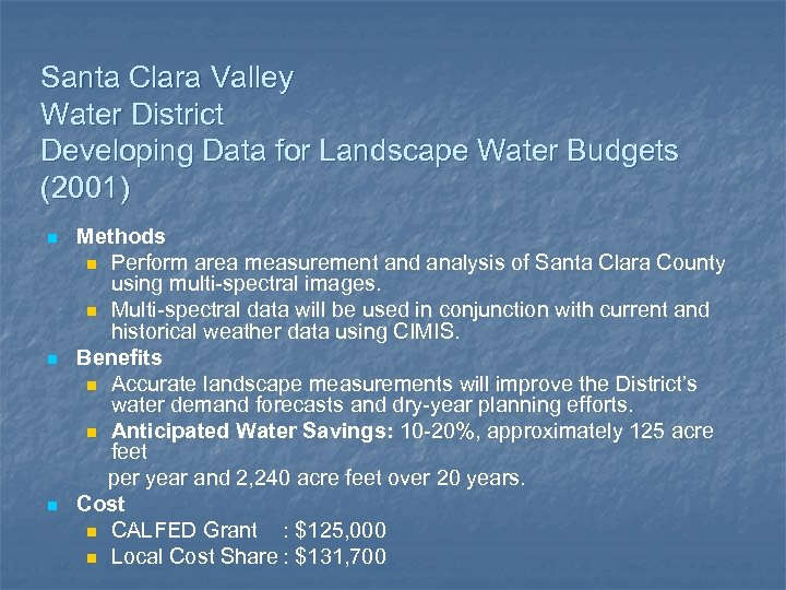 Santa Clara Valley Water District Developing Data for Landscape Water Budgets (2001) n n