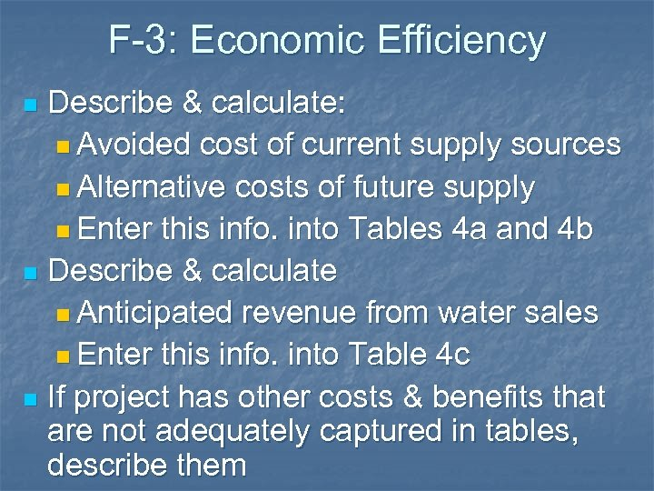 F-3: Economic Efficiency Describe & calculate: n Avoided cost of current supply sources n