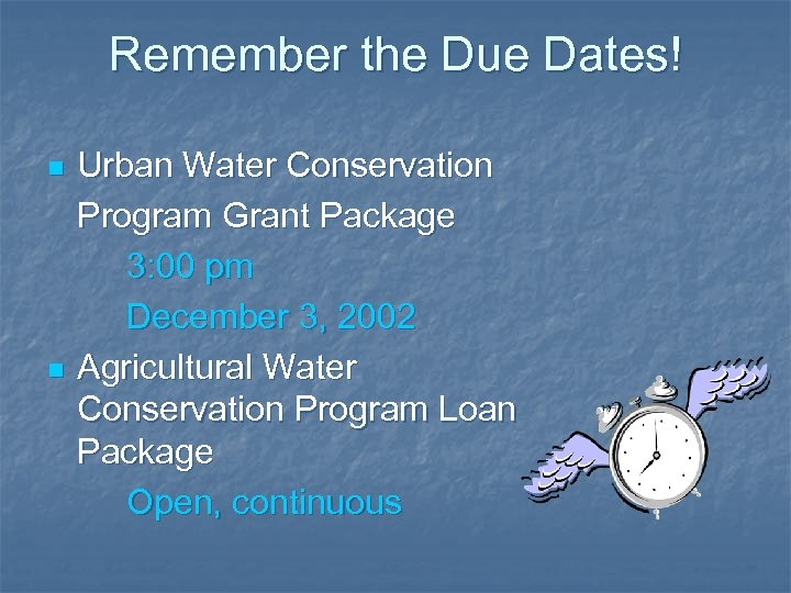 Remember the Due Dates! n n Urban Water Conservation Program Grant Package 3: 00
