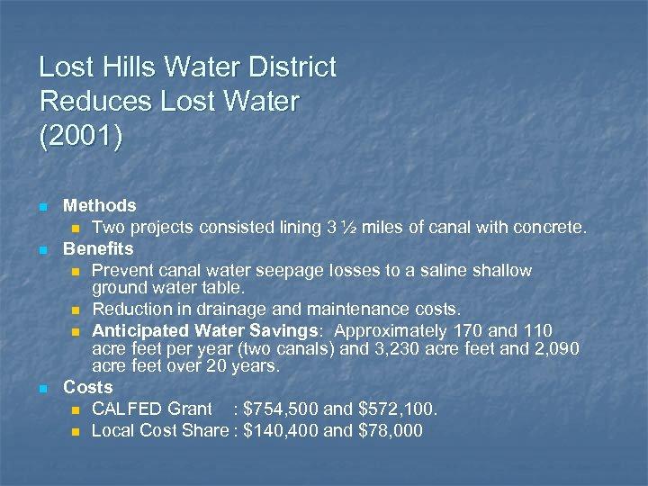 Lost Hills Water District Reduces Lost Water (2001) n n n Methods n Two