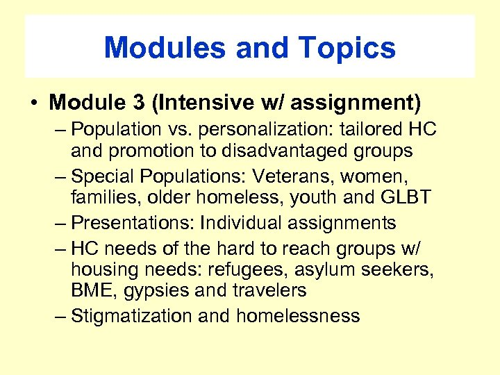 Modules and Topics • Module 3 (Intensive w/ assignment) – Population vs. personalization: tailored
