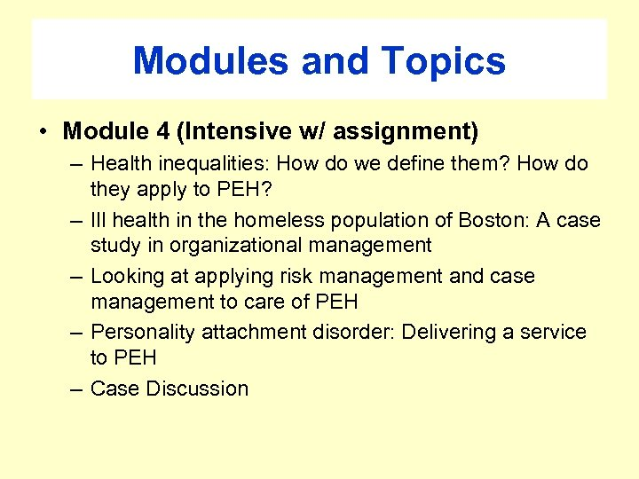 Modules and Topics • Module 4 (Intensive w/ assignment) – Health inequalities: How do
