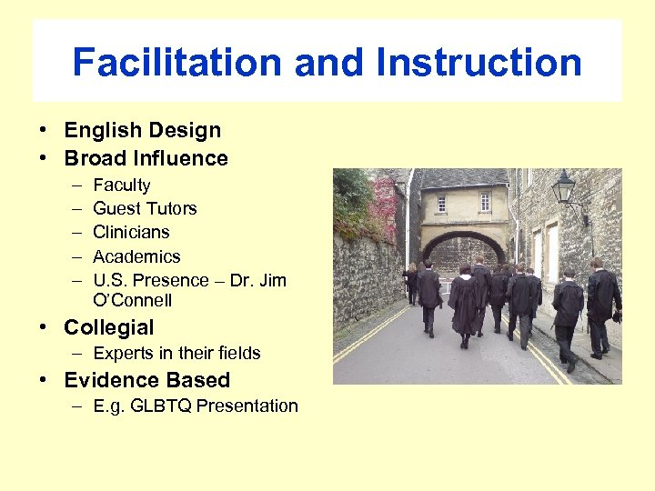 Facilitation and Instruction • English Design • Broad Influence – – – Faculty Guest