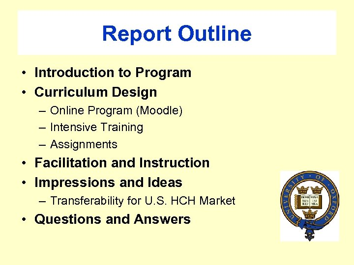 Report Outline • Introduction to Program • Curriculum Design – Online Program (Moodle) –