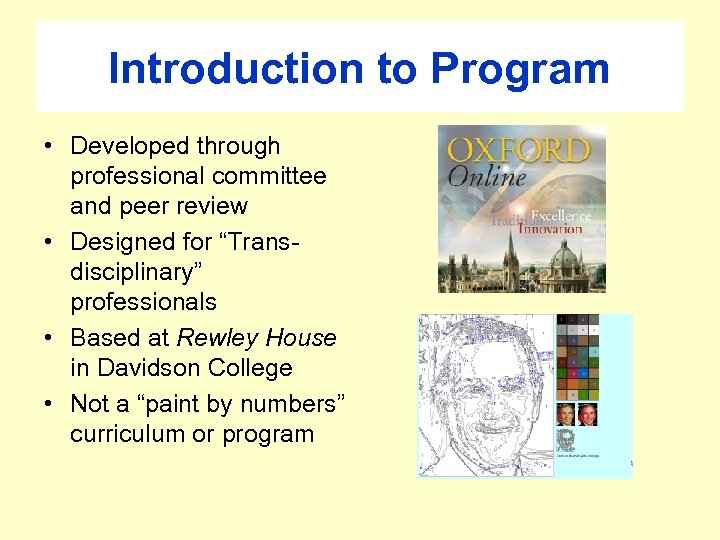 Introduction to Program • Developed through professional committee and peer review • Designed for