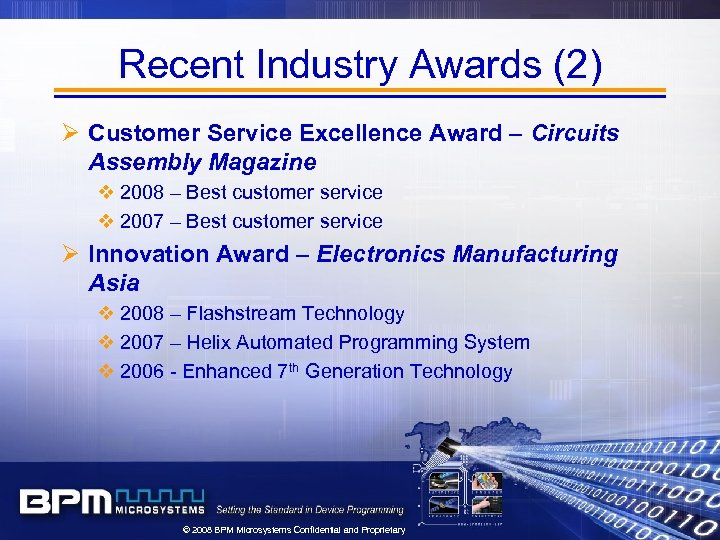 Recent Industry Awards (2) Ø Customer Service Excellence Award – Circuits Assembly Magazine v