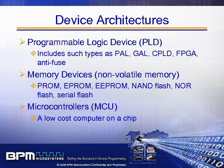 Device Architectures Ø Programmable Logic Device (PLD) v. Includes such types as PAL, GAL,