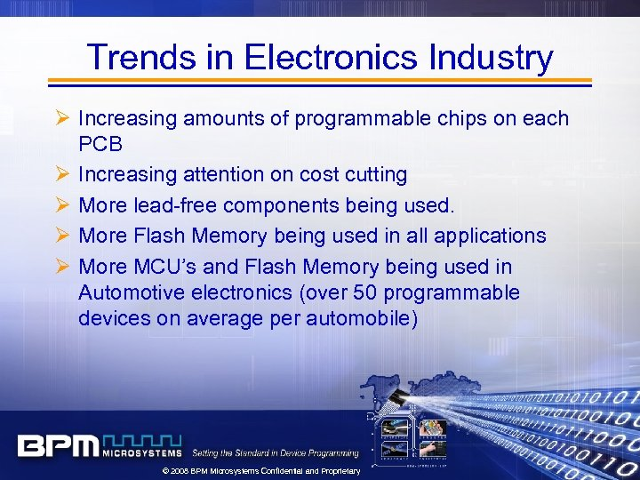 Trends in Electronics Industry Ø Increasing amounts of programmable chips on each PCB Ø