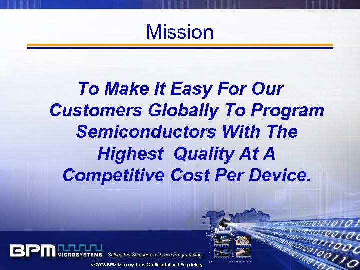 Mission To Make It Easy For Our Customers Globally To Program Semiconductors With The