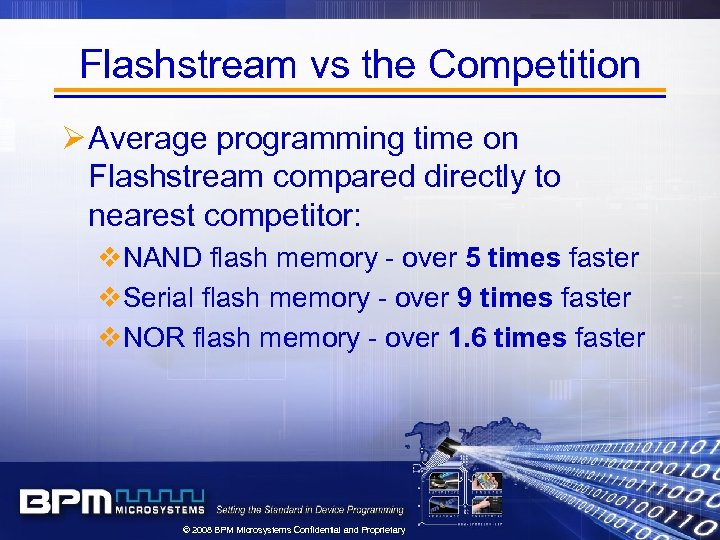 Flashstream vs the Competition Ø Average programming time on Flashstream compared directly to nearest