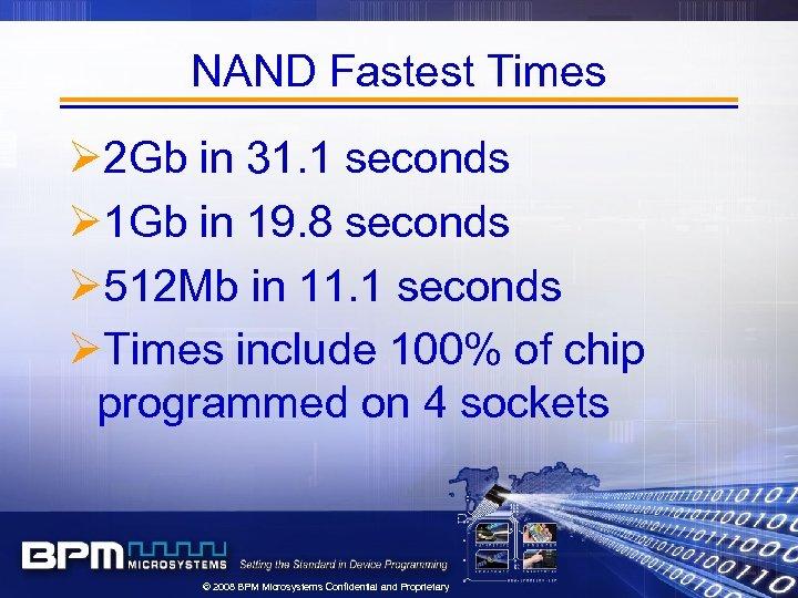 NAND Fastest Times Ø 2 Gb in 31. 1 seconds Ø 1 Gb in